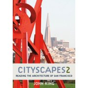 Cityscapes 2: Reading the Architecture of San Francisco (Paperback)