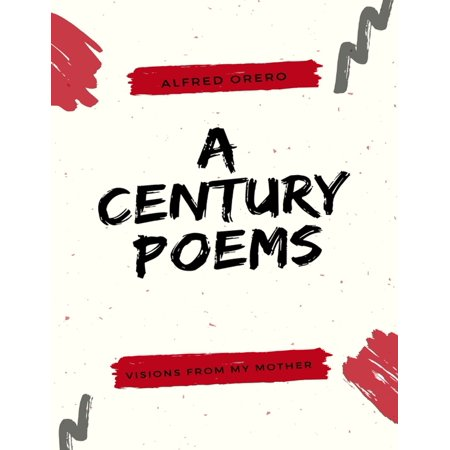 Visions from My Mother: A Century Poems - eBook (Happy Fathers Day To My Mother Poem)