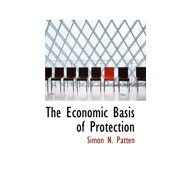 The Economic Basis of Protection