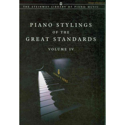 Piano Stylings of the Great Standards: Piano Stylings IV