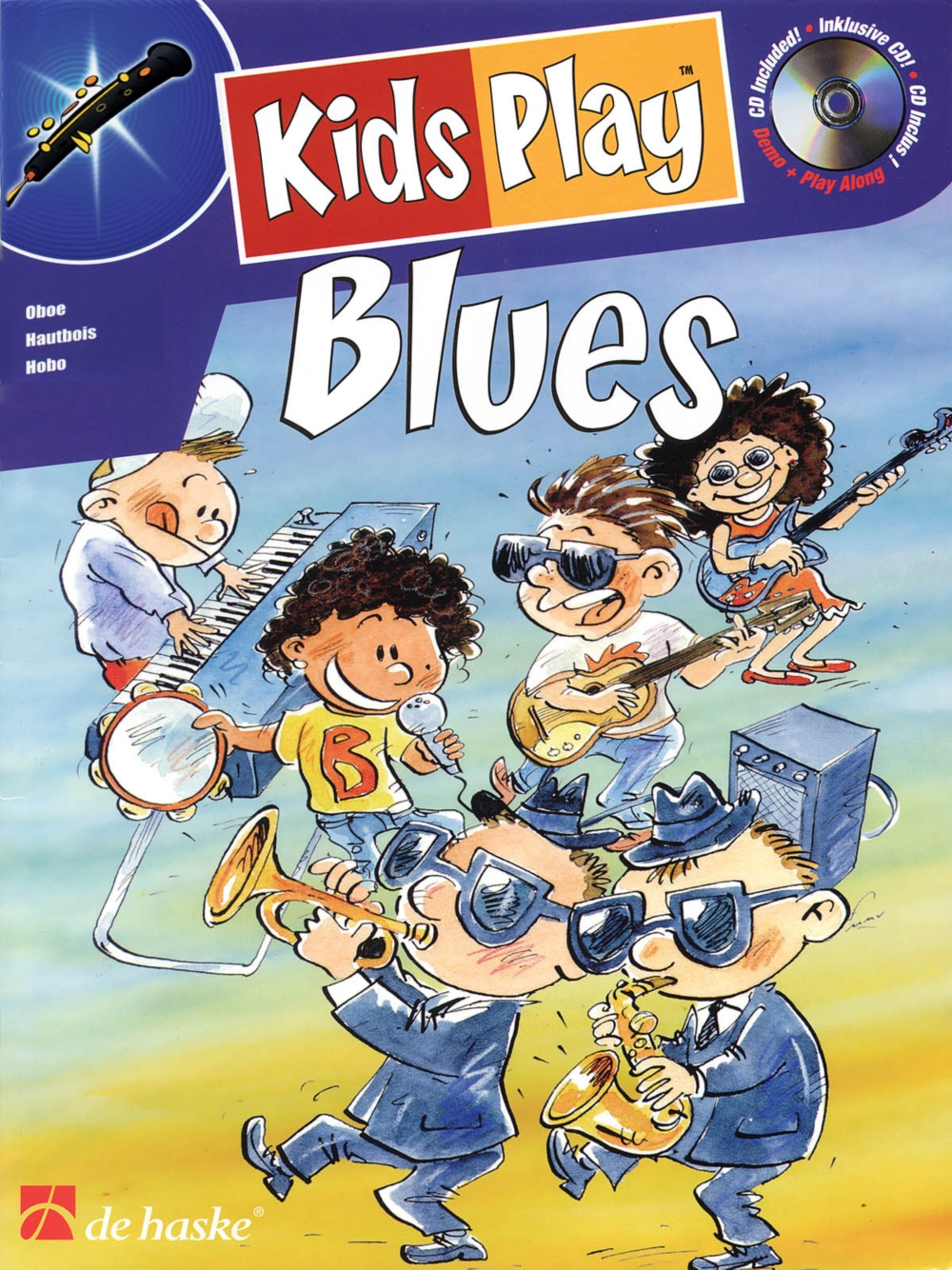 De Haske Music Kids Play Blues (Oboe) De Haske Play-Along Book Series Written by Klaas de... by