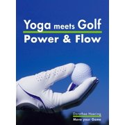 Yoga meets Golf: More Power & More Flow - eBook