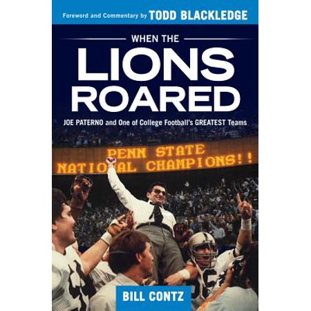 When the Lions Roared : Joe Paterno and One of College Football's Greatest Teams