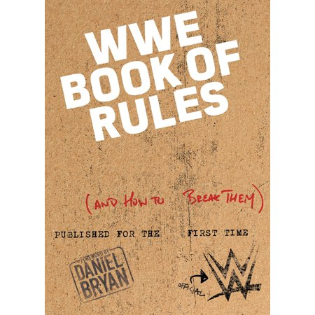 The Official WWE Book of Rules : (And How to Break Them)