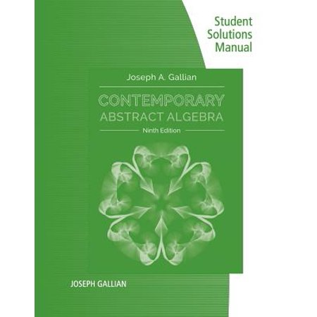 Student Solutions Manual for Gallian's Contemporary Abstract Algebra,