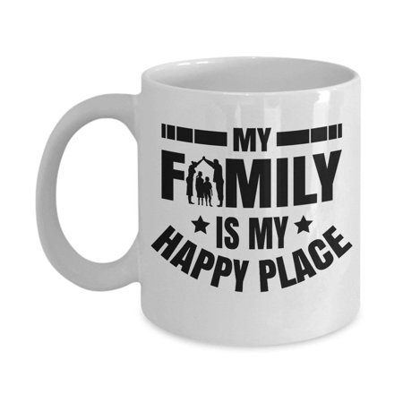 My Family Is My Happy Place Coffee & Tea Gift Mug For Mother, Father, Son & Daughter ()