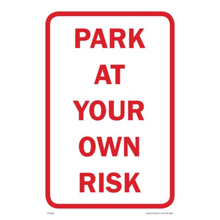Park At Your Own Risk Parking Sign, 12