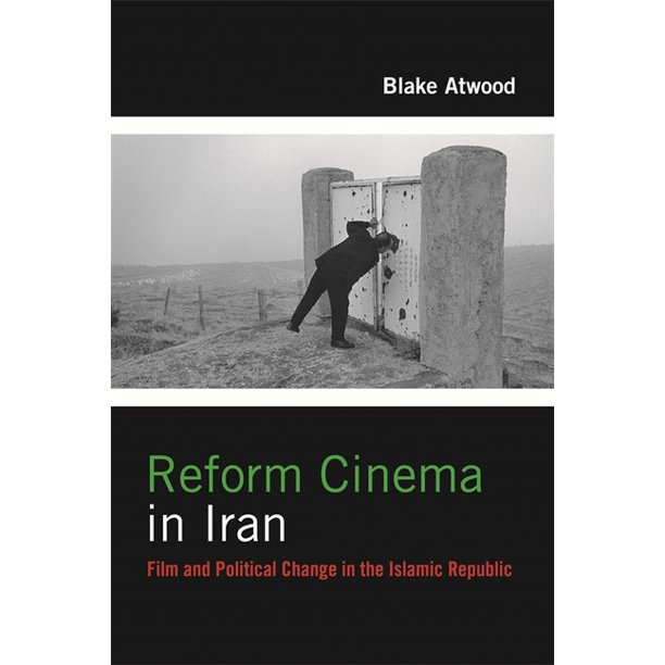 Film and Culture: Reform Cinema in Iran: Film and Political Change in the Islamic Republic (Paperback)