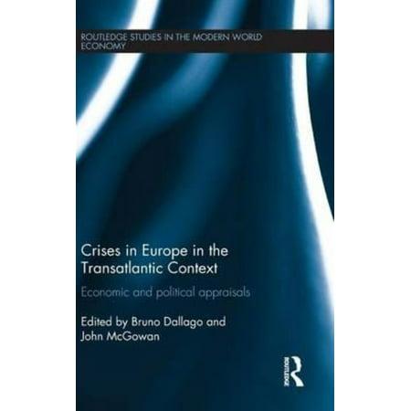 Crises In Europe In The Transatlantic Context  Economic And Political Appraisals