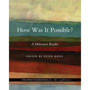 How Was It Possible? : A Holocaust Reader