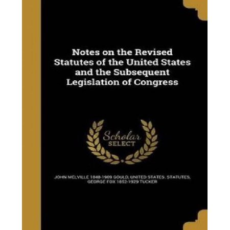 Notes on the Revised Statutes of the United States and the Subsequent Legislation of Congress - image 1 of 1