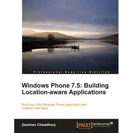 Windows Phone 7.5: Building Location Aware Applications - (Location Set)