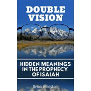 Double Vision: Hidden Meanings in the Prophecy of Isaiah - eBook