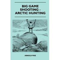 Big Game Shooting - Arctic Hunting