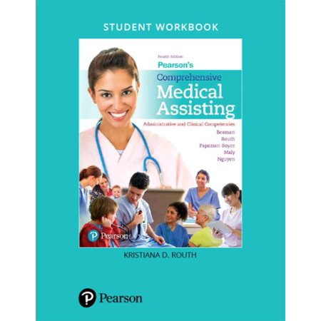 Student Workbook for Pearson's Comprehensive Medical Assisting : Administrative and Clinical (Administrative Medical Assisting 7th Edition Workbook Answers)
