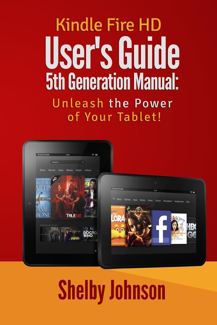 kindle fire hd user s guide 5th generation manual unleash the rh walmart com user guide for kindle fire hd user guide for kindle fire 7