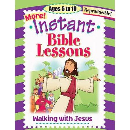 Instant Bible Lessons: Walking with Jesus : Ages 5-10 - Walk With Jesus