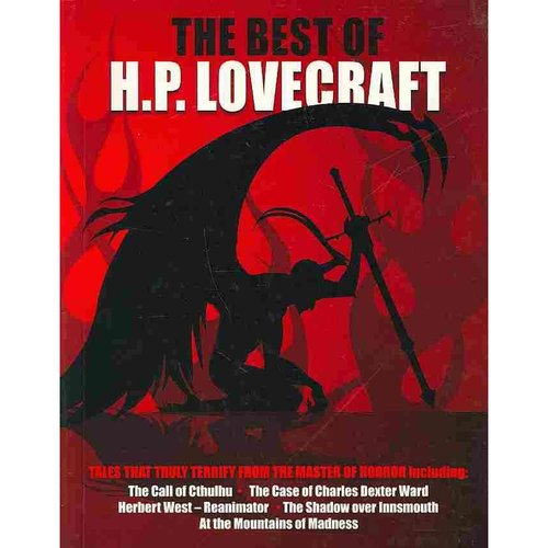 The Best of H. P. Lovecraft: Tales That Truly Terrify from the Master of Horror