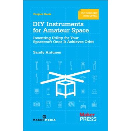 diy instruments for amateur space inventing utility for your spacecraft once it achieves orbit