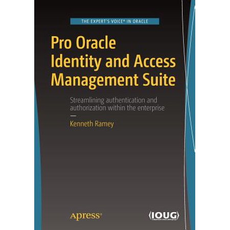 Pro Oracle Identity and Access Management Suite (Identity And Access Management Best Practices)