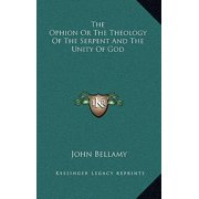 The Ophion or the Theology of the Serpent and the Unity of God