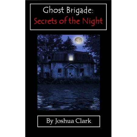 Ghost Brigade: Secrets of the Night - eBook (Ghost Brigade One With The Storm)