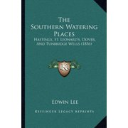 The Southern Watering Places : Hastings, St. Leonard's, Dover, and Tunbridge Wells (1856)