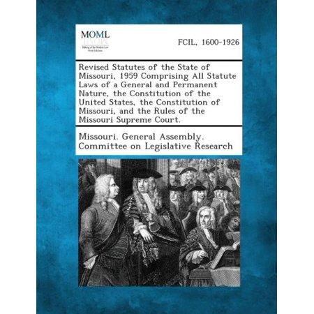 Revised Statutes of the State of Missouri, 1959 Comprising All Statute Laws of a General and Permanent Nature, the Constitution of the United States, - image 1 of 1