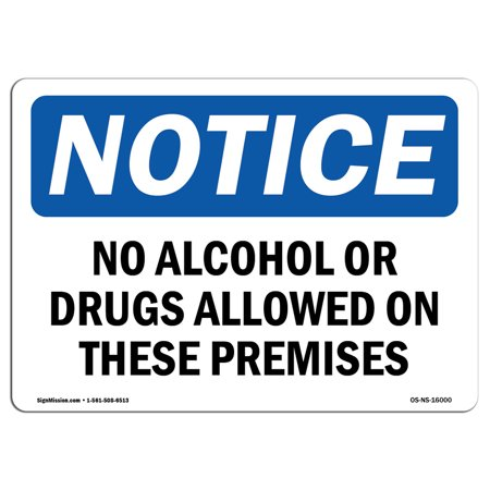 Osha Alcohol (OSHA Notice Sign - NOTICE No Alcohol Or Drugs Allowed On These   Choose from: Aluminum, Rigid Plastic or Vinyl Label Decal   Protect Your Business, Work Site, Warehouse & Shop Area   Made in the USA)