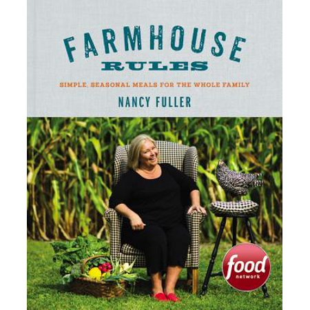 Farmhouse Rules : Simple, Seasonal Meals for the Whole Family
