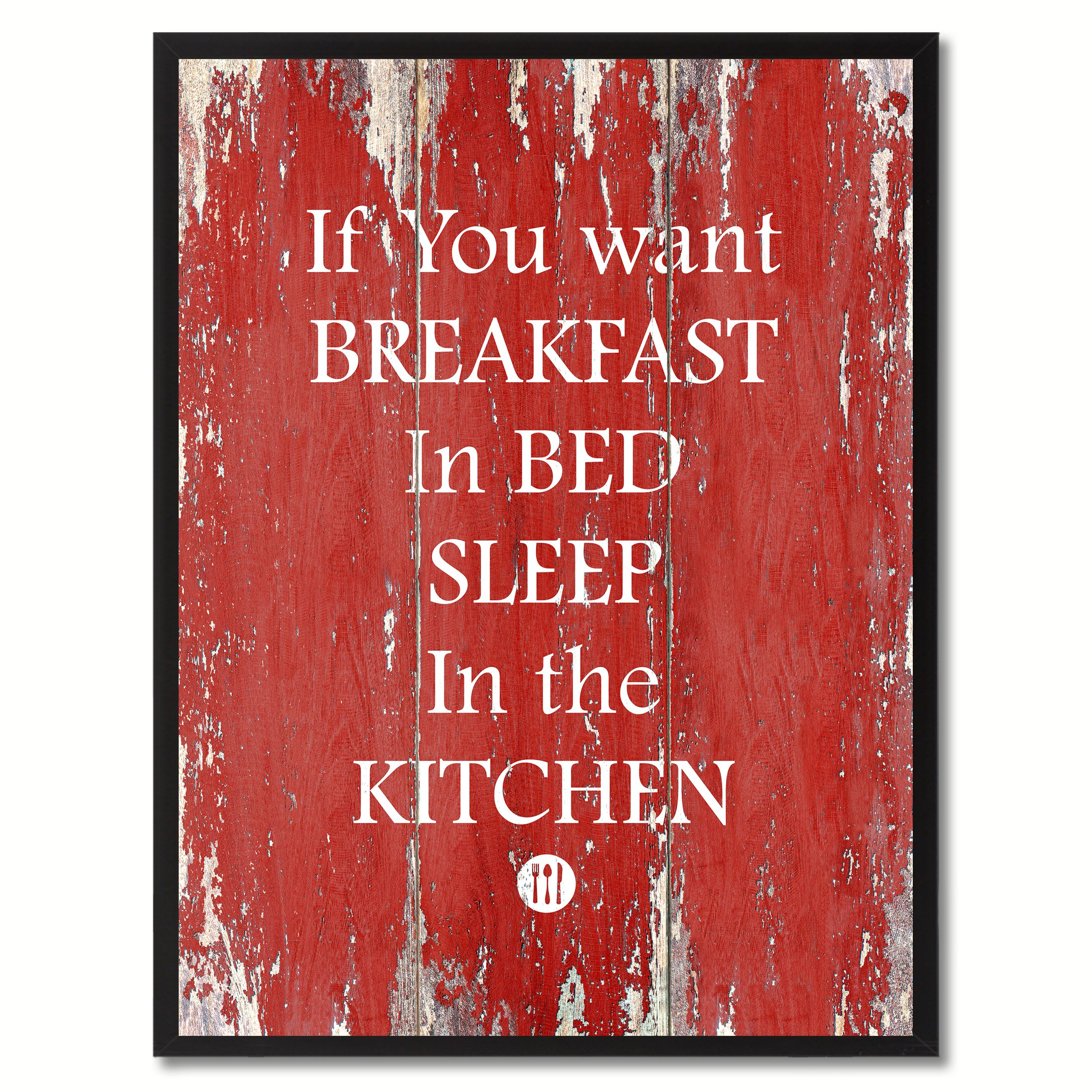 If You Want Breakfast In Bed Sleep In The Kitchen Funny Quote Saying Canvas Print Picture Frame Home Decor Wall Art Gift Ideas Walmart Com Walmart Com