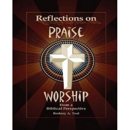 Reflections on Praise and Worship from a Biblical Perspective (Praise His Name)