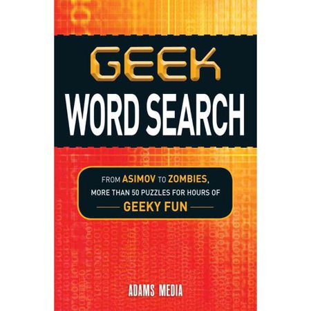 Geek Word Search: From Asimov to Zombies, More Than 50 Puzzles for Hours of Geeky Fun by