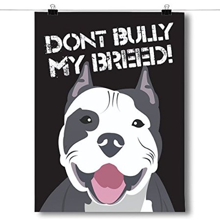 Don't Bully My Breed - Pit Bull Dog Poster Size 18x24, PAPER & QUALITY Every Inspired Poster is printed on high quality design paper to ensure the most.., By Inspired Posters