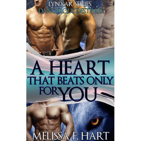 A Heart that Beats Only for You (Lynxar Series - Dangerous Destinies, Book 19) (Superhero Romance - Werewolf Romance) - eBook Safari Dangerous Series