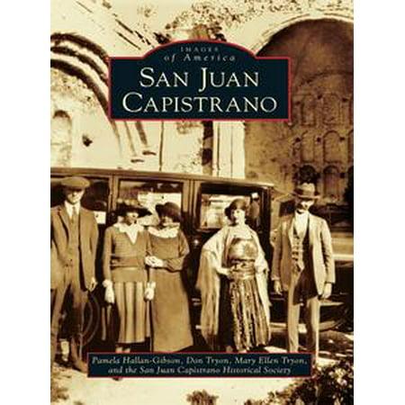 San Juan Capistrano - eBook (Train From San Juan Capistrano To San Diego)