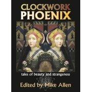 Clockwork Phoenix: Tales of Beauty and Strangeness - eBook