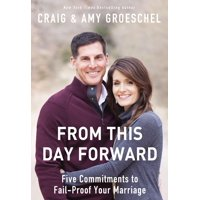 From This Day Forward: Five Commitments to Fail-Proof Your Marriage (Paperback)