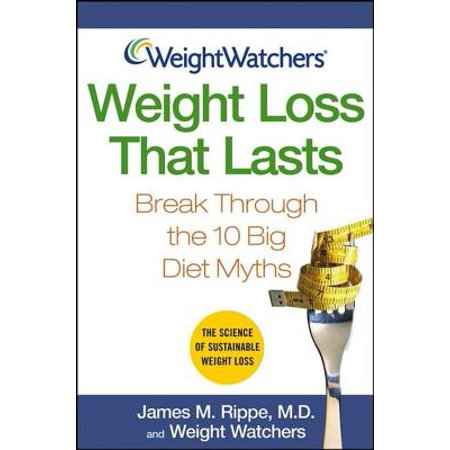 Weight Watchers Weight Loss That Lasts : Break Through the 10 Big Diet Myths ()