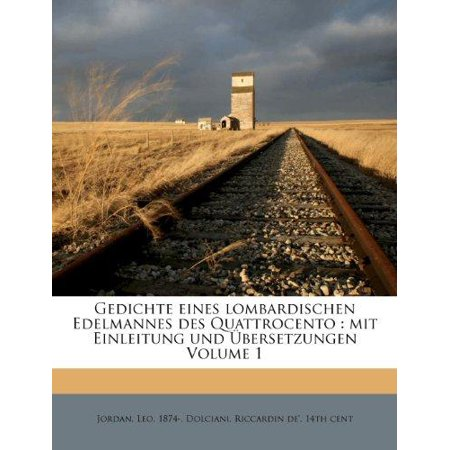 Gedichte Eines Lombardischen Edelmannes Des Quattrocento  Mit Einleitung Und Bersetzungen Volume 1