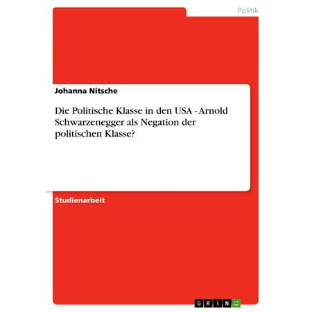 Die Politische Klasse in den USA - Arnold Schwarzenegger als Negation der politischen Klasse? - - Arnold Schwarzenegger Costume
