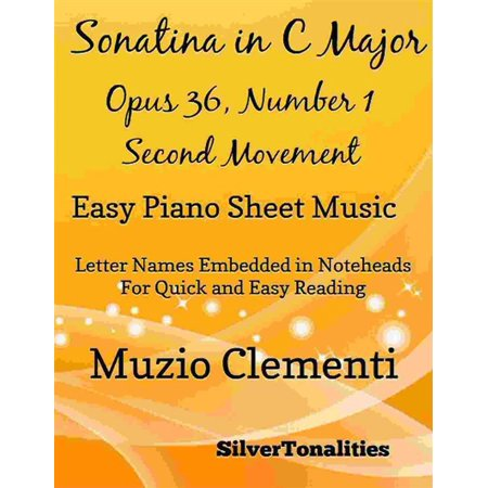 Sonatina in C Major Opus 36 Number 1 Second Movement Easy Piano Sheet Music - - Number 36