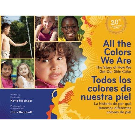 All the Colors We Are/Todos Los Colores de Nuestra Piel: The Story of How We Get Our Skin Color/La Historia de Por Qué Tenemos Diferentes Colores de P (Hardcover)](Historia De Halloween Cortas)