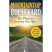 Mountaintop Boulevard : The Pilgrim's Journey Into Bliss