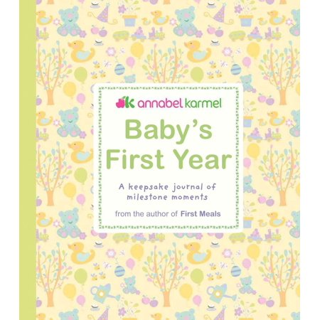 Baby's First Year : A Keepsake Journal of Milestone Moments