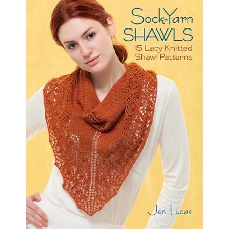 Sock-Yarn Shawls : 15 Lacy Knitted Shawl Patterns (Leaf Knitting Pattern)