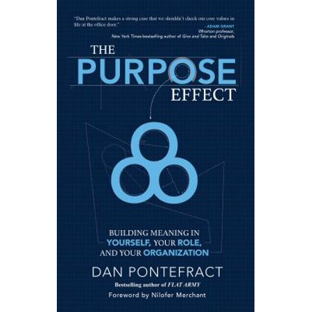 The Purpose Effect : Building Meaning in Yourself, Your Role and Your Organization