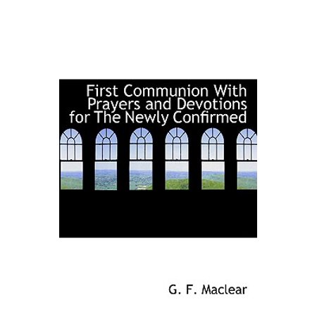 First Communion with Prayers and Devotions for the Newly Confirmed (First Communion Prayers)