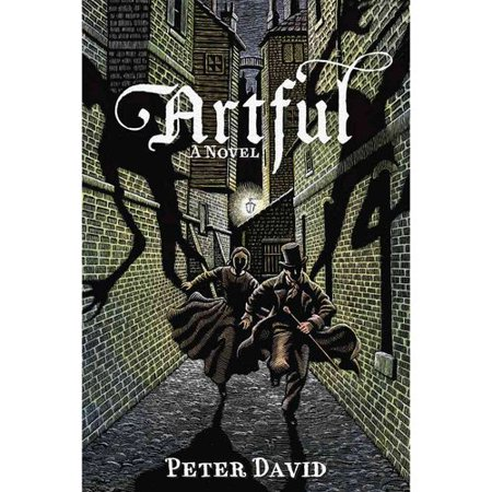 Artful: Being the Heretofore Secret History of That Unique Individual the Artful Dodger, Hunter of Vampyres... by