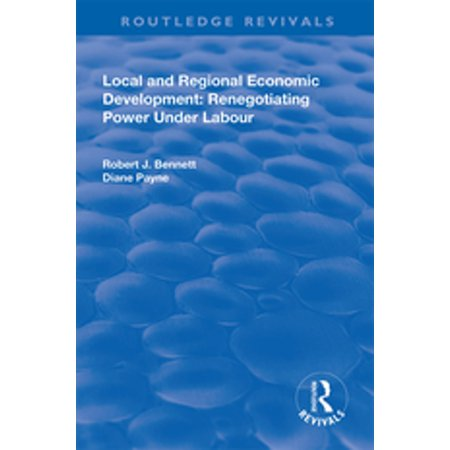 Local and Regional Economic Development: Renegotiating Power Under Labour - (Economic Development With Unlimited Supplies Of Labour)